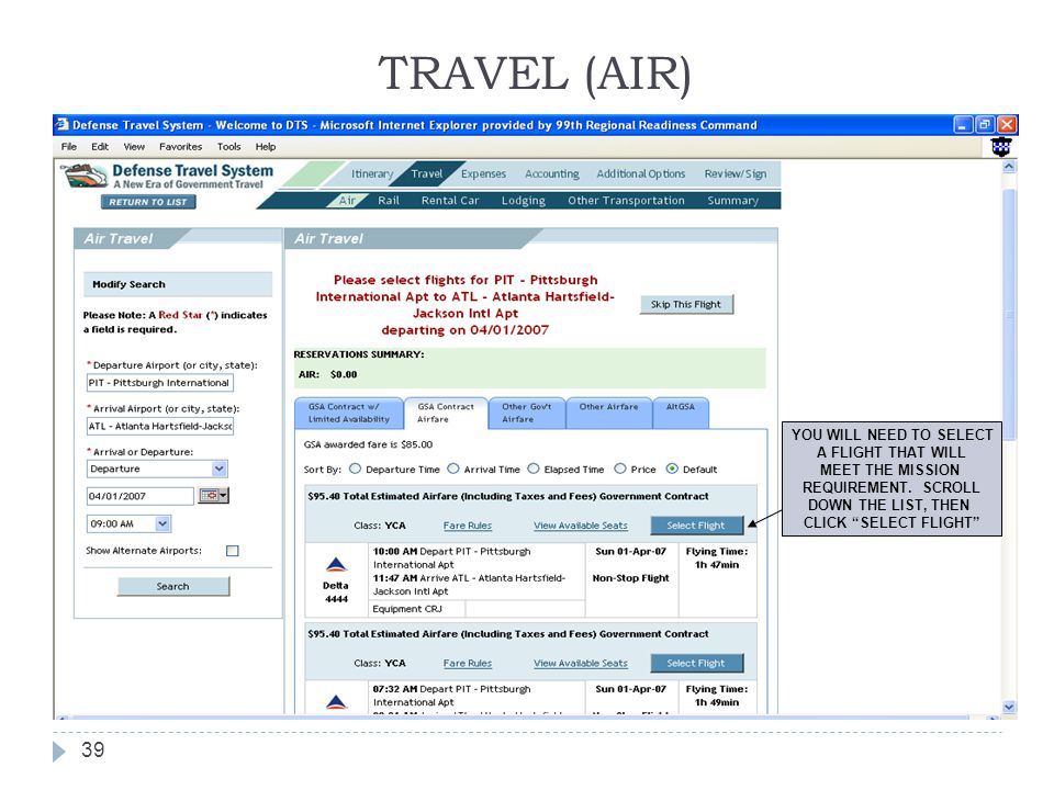"""TRAVEL (AIR) 39 YOU WILL NEED TO SELECT A FLIGHT THAT WILL MEET THE MISSION REQUIREMENT. SCROLL DOWN THE LIST, THEN CLICK """"SELECT FLIGHT"""""""