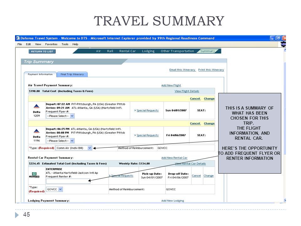 TRAVEL SUMMARY 45 THIS IS A SUMMARY OF WHAT HAS BEEN CHOSEN FOR THIS TRIP. THE FLIGHT INFORMATION, AND RENTAL CAR. HERE'S THE OPPORTUNITY TO ADD FREQU