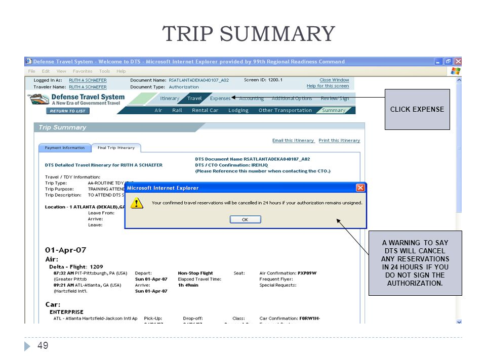 TRIP SUMMARY 49 A WARNING TO SAY DTS WILL CANCEL ANY RESERVATIONS IN 24 HOURS IF YOU DO NOT SIGN THE AUTHORIZATION. CLICK EXPENSE