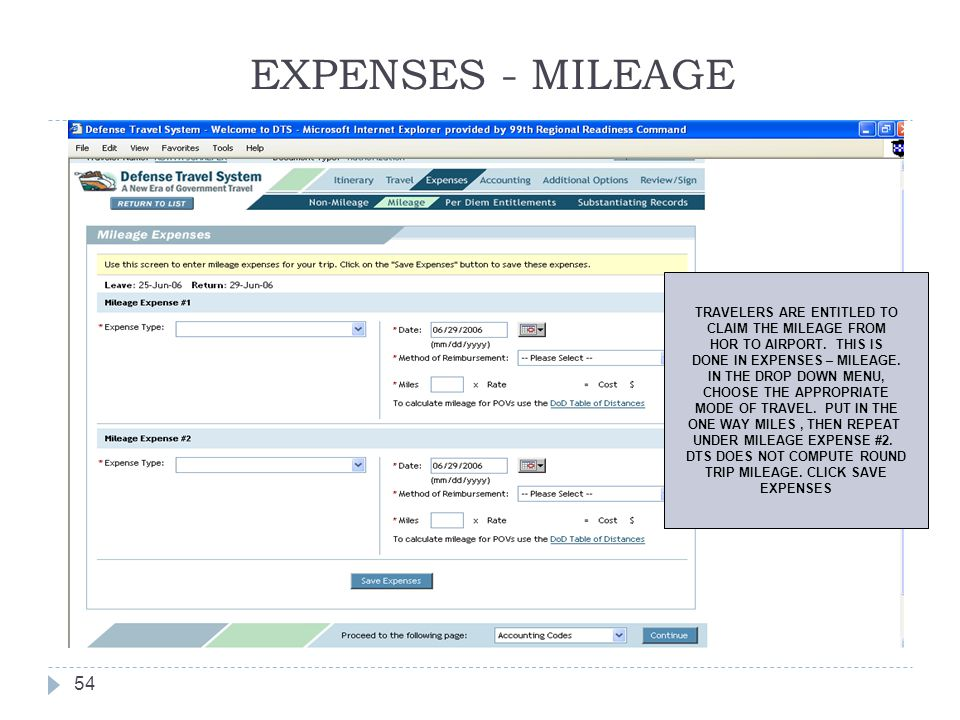 EXPENSES - MILEAGE 54 TRAVELERS ARE ENTITLED TO CLAIM THE MILEAGE FROM HOR TO AIRPORT. THIS IS DONE IN EXPENSES – MILEAGE. IN THE DROP DOWN MENU, CHOO