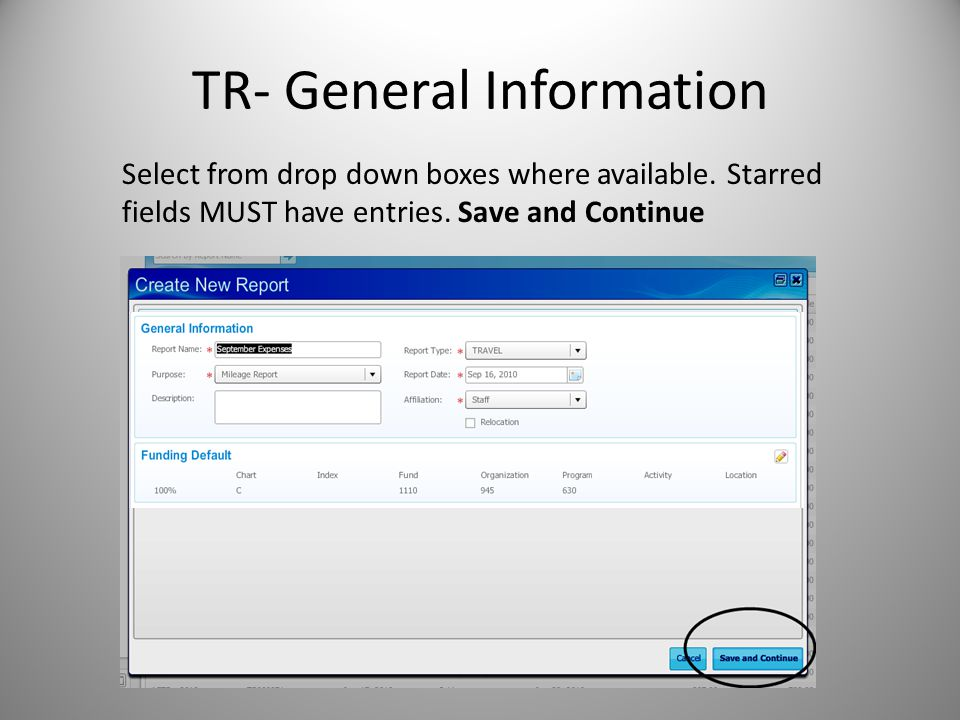 TR- General Information Select from drop down boxes where available. Starred fields MUST have entries. Save and Continue