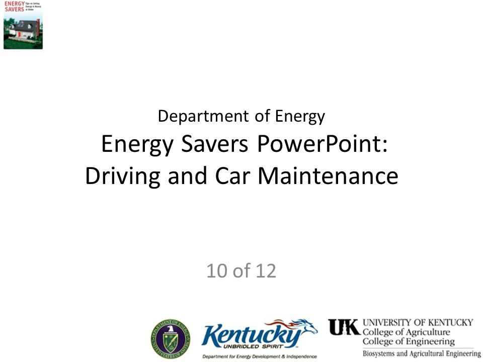 Department of Energy Energy Savers PowerPoint: Driving and Car Maintenance 10 of 12