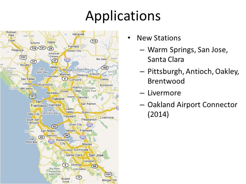 New Stations – Warm Springs, San Jose, Santa Clara – Pittsburgh, Antioch, Oakley, Brentwood – Livermore – Oakland Airport Connector (2014) Applications