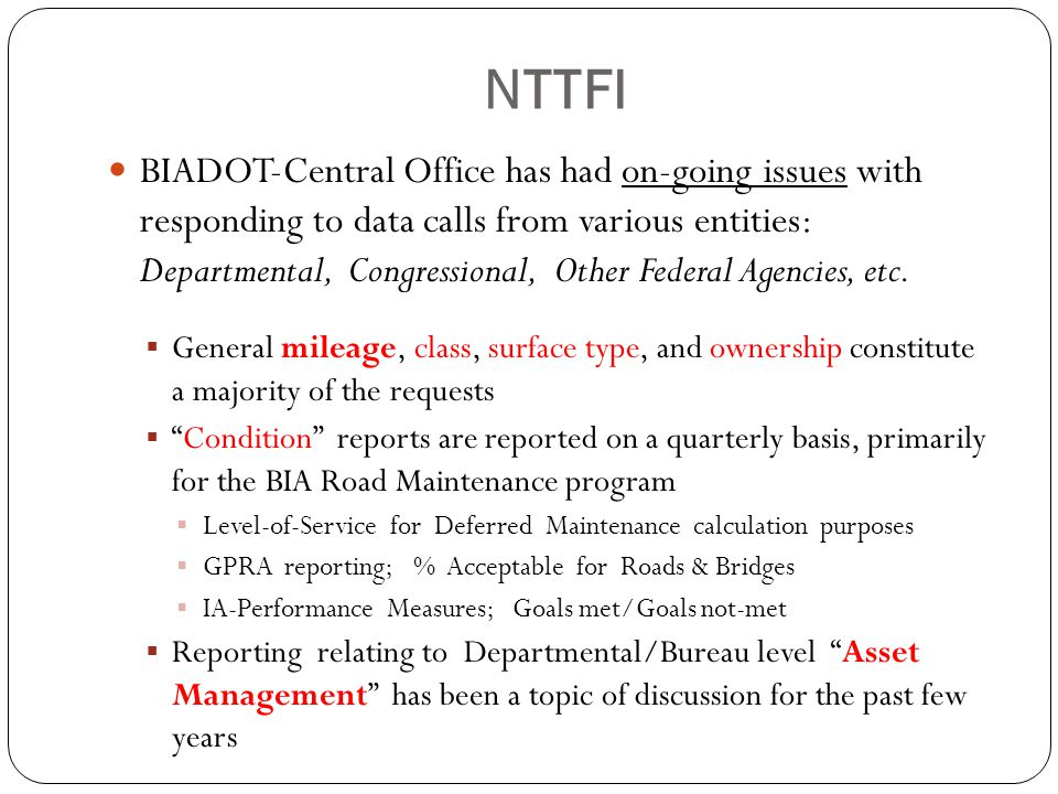 NTTFI BIADOT-Central Office has had on-going issues with responding to data calls from various entities: Departmental, Congressional, Other Federal Ag
