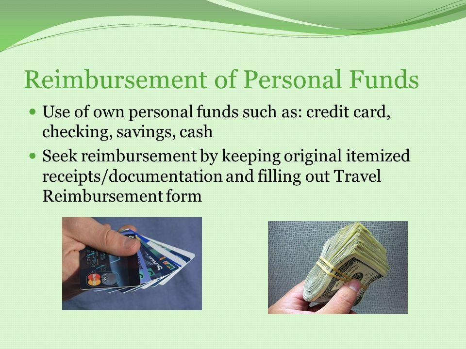 TRAVELER'S PAYMENT OPTIONS Reimbursement of Personal Funds Direct Bill Group Travel Card Travel Advances