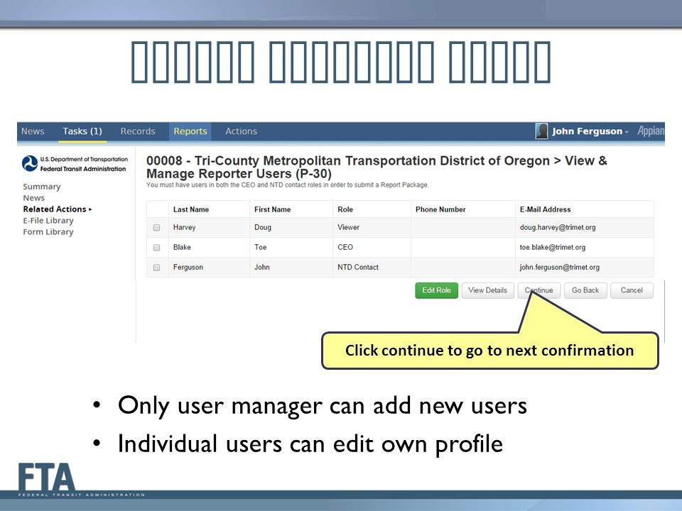 Manage Reporter Users Only user manager can add new users Individual users can edit own profile Click continue to go to next confirmation