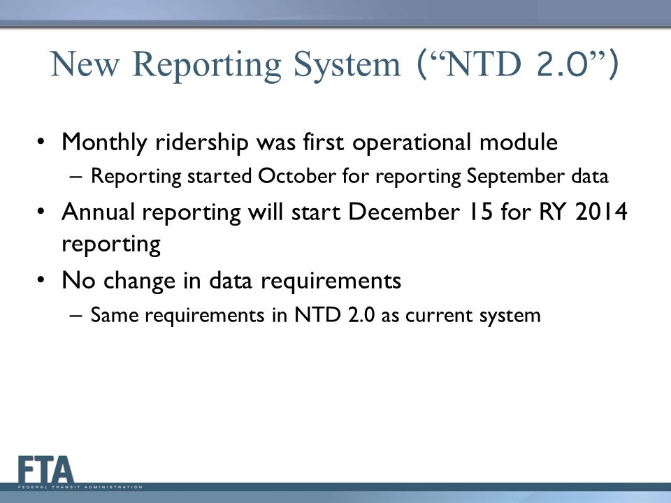 Our Agenda Steps for Starting Annual Reporting 1.Perform report kickoff – Systems now in FY 2014 will do on first day of FY 2015 – No action needed from reporters now in FY 2015 (kickoff already completed) 2.All systems perform reporting after end of FY 2014