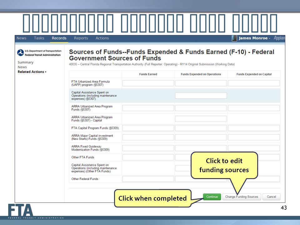 Customized Federal Data Entry 43 Click to edit funding sources Click when completed