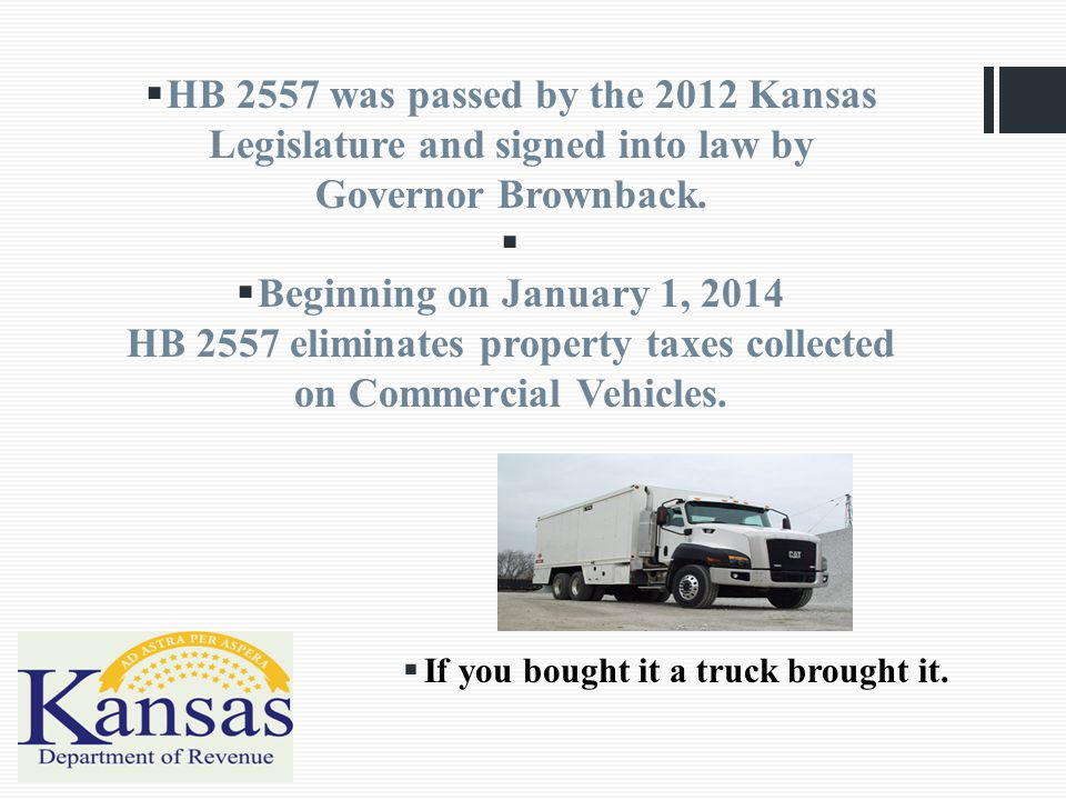  HB 2557 was passed by the 2012 Kansas Legislature and signed into law by Governor Brownback.