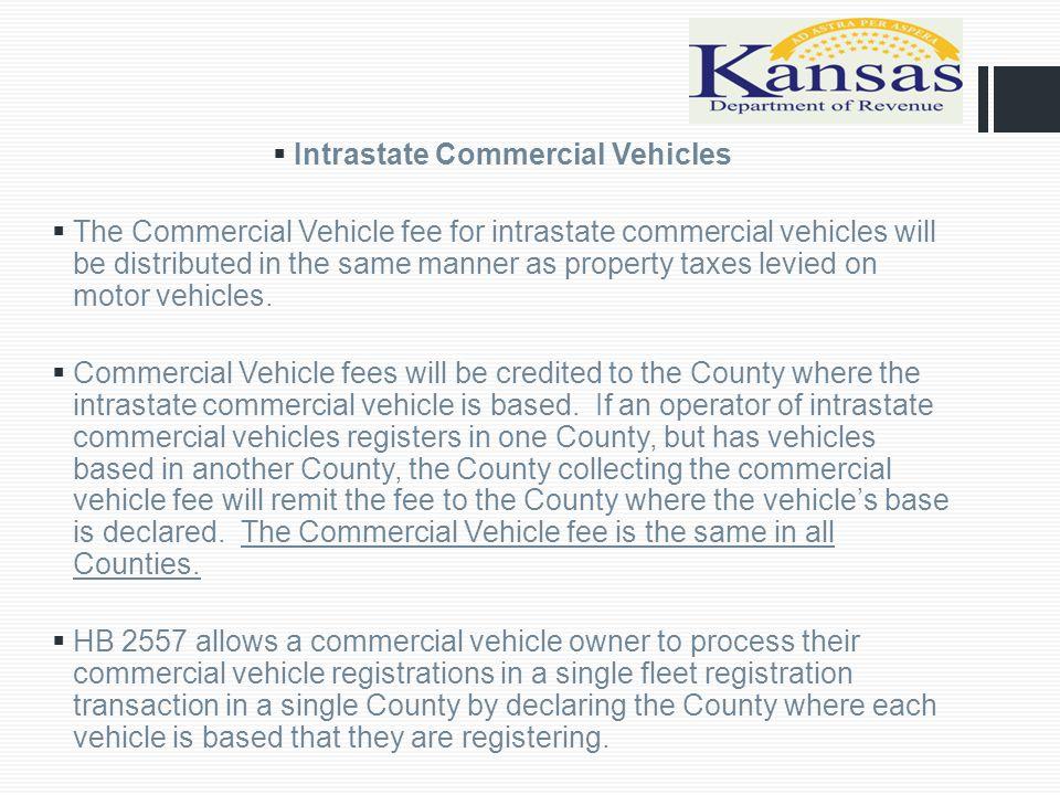  Kansas Based IRP Registered Vehicles  Kansas based IRP (International Registration Plan) registered commercial vehicles will pay the commercial vehicle fee.
