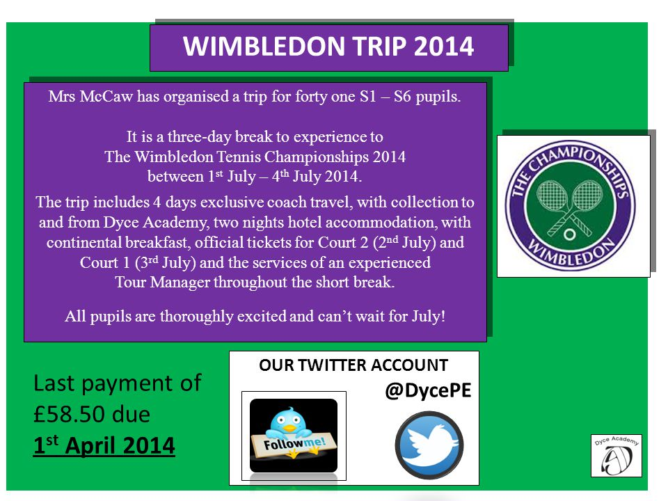 OUR TWITTER ACCOUNT @DycePE Mrs McCaw has organised a trip for forty one S1 – S6 pupils.