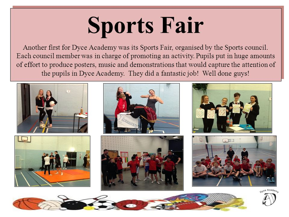 Sports Fair Another first for Dyce Academy was its Sports Fair, organised by the Sports council.