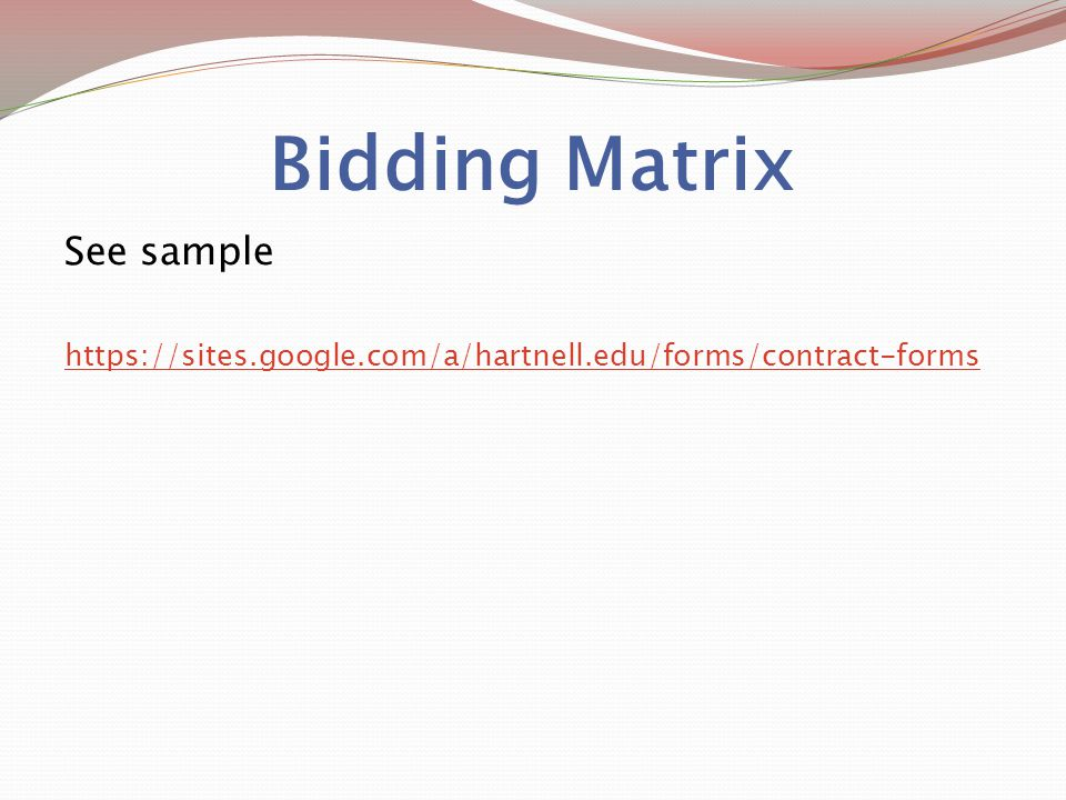 Bidding Matrix See sample https://sites.google.com/a/hartnell.edu/forms/contract-forms