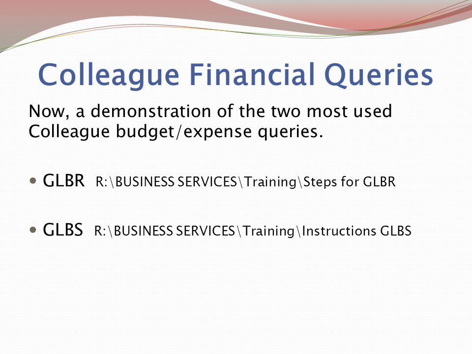 Colleague Financial Queries Now, a demonstration of the two most used Colleague budget/expense queries.