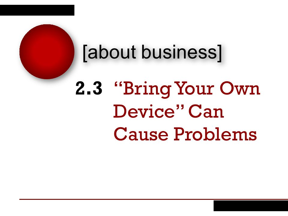 [about business] Bring Your Own Device Can Cause Problems 2.3