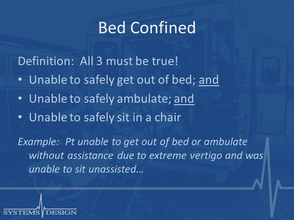 Bed Confined Definition: All 3 must be true.