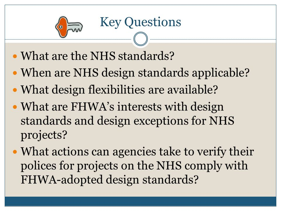 Key Questions What are the NHS standards. When are NHS design standards applicable.