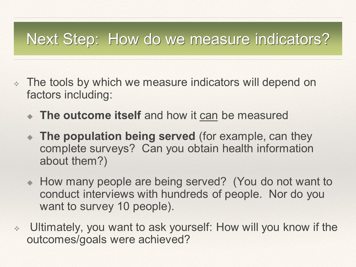 Next Step: How do we measure indicators.