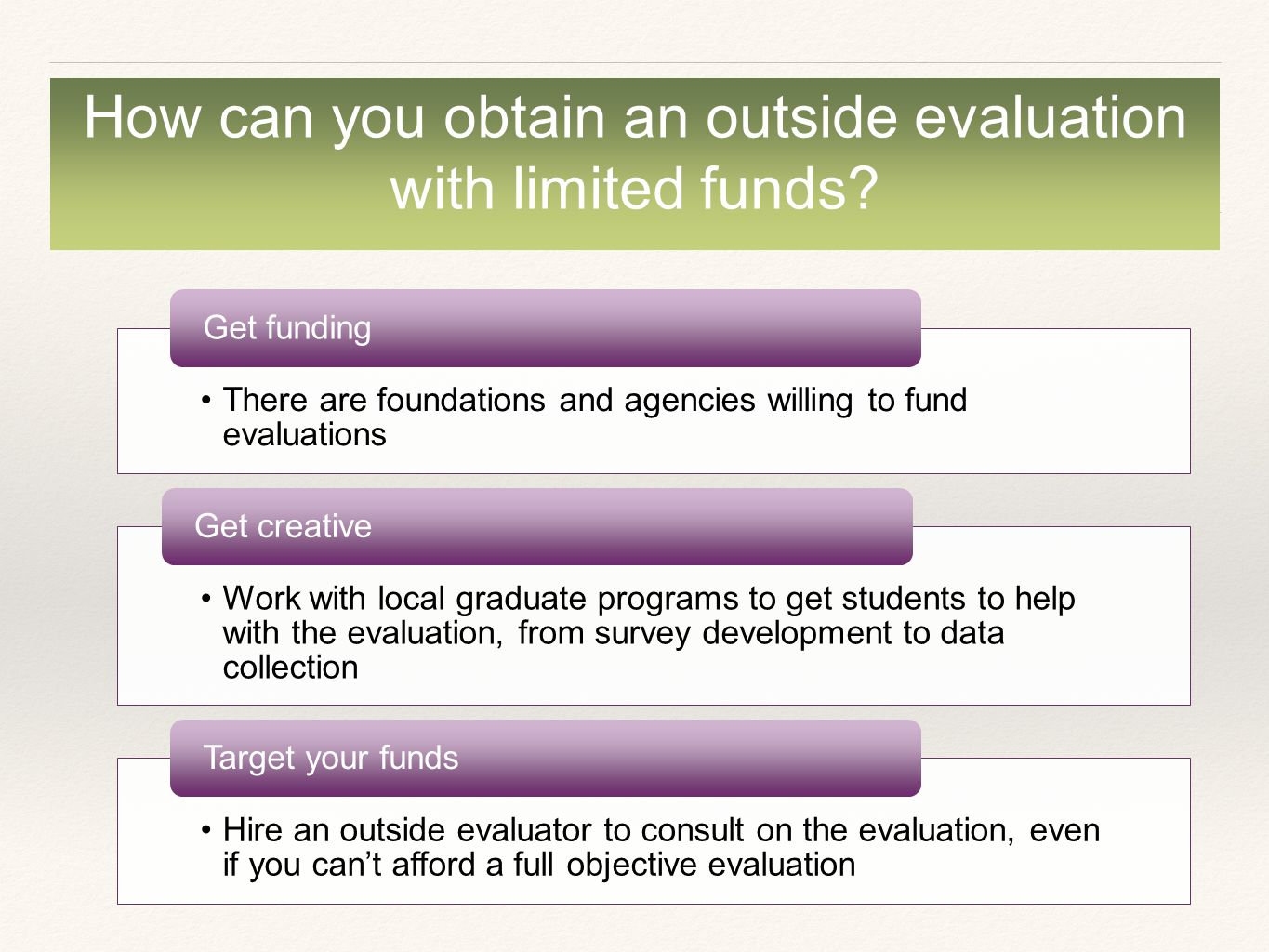 How can you obtain an outside evaluation with limited funds.