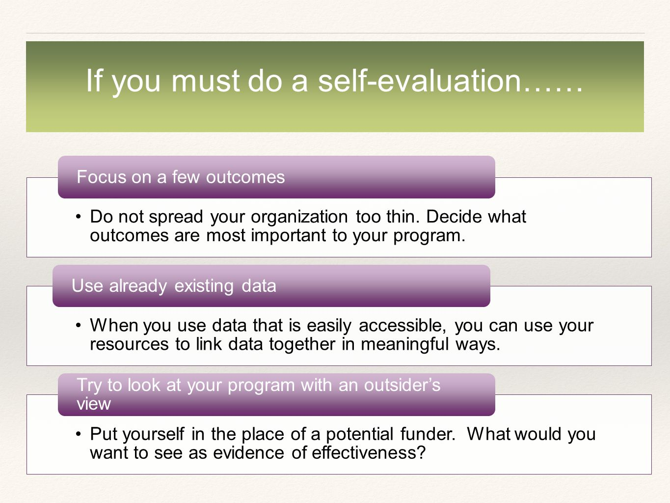 If you must do a self-evaluation…… Do not spread your organization too thin.