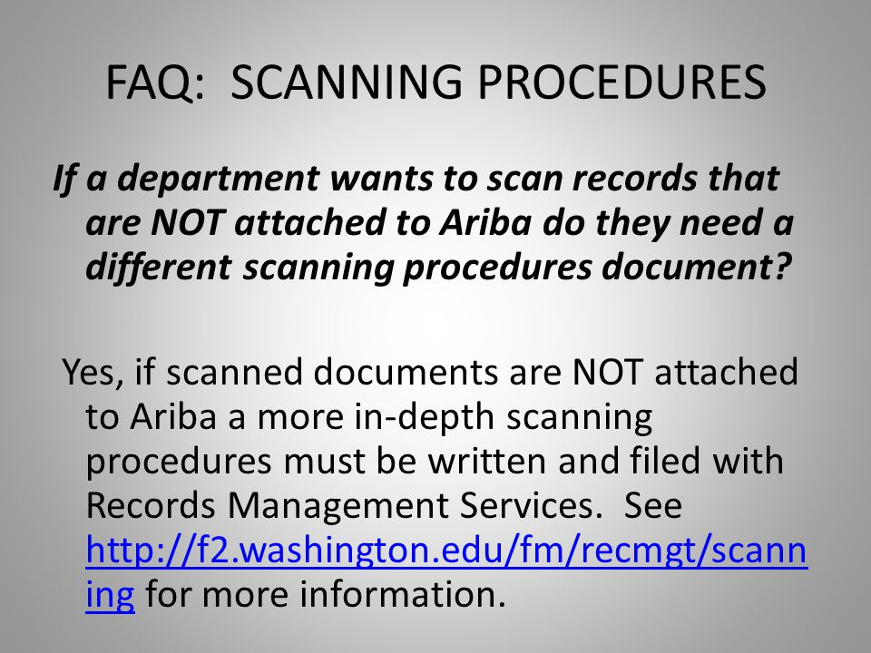 FAQ: SCANNING PROCEDURES If a department wants to scan records that are NOT attached to Ariba do they need a different scanning procedures document.