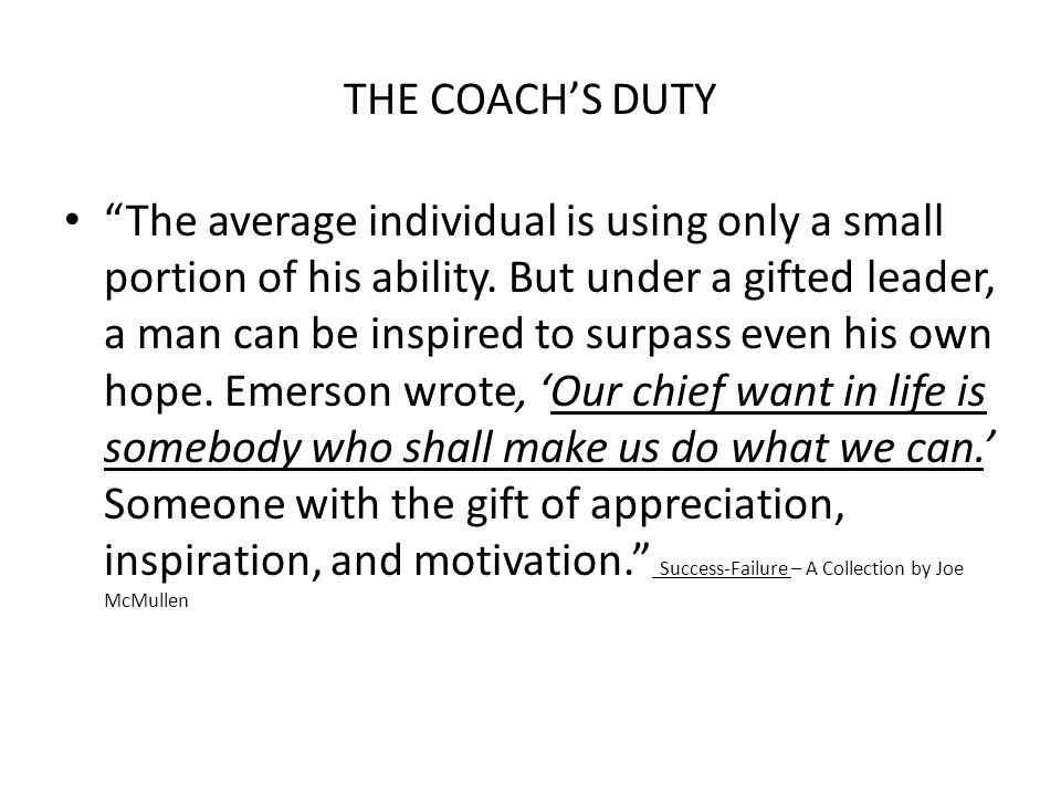 THE COACH'S DUTY The average individual is using only a small portion of his ability.