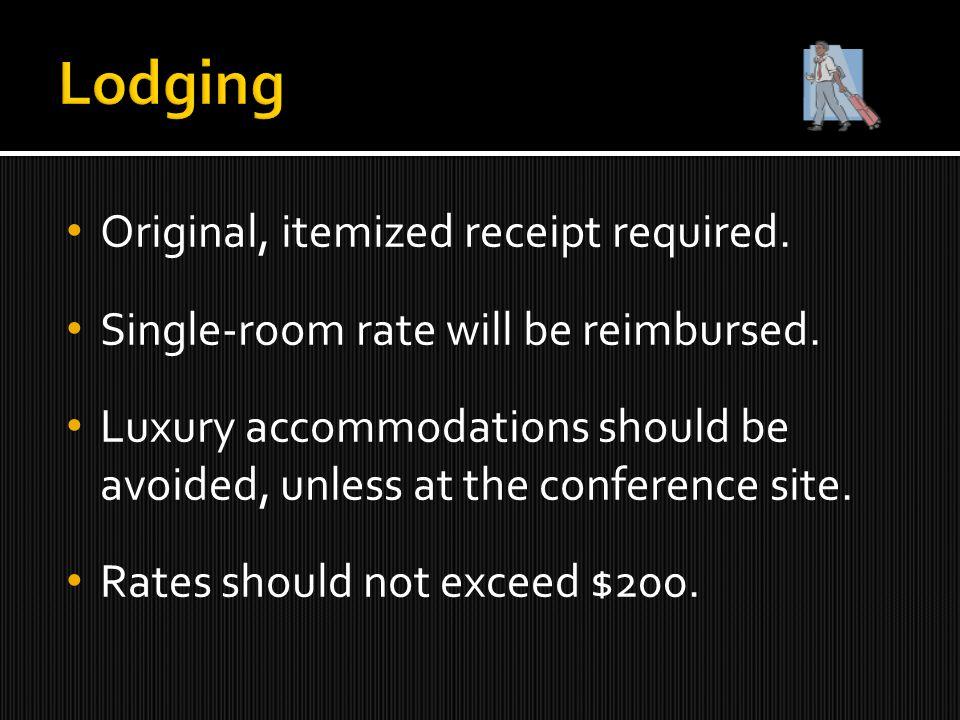 Original, itemized receipt required. Single-room rate will be reimbursed.