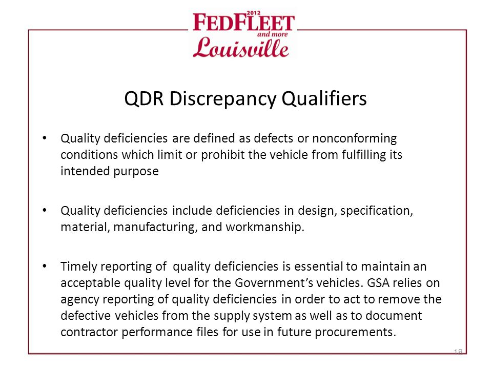 QDR Discrepancy Qualifiers Quality deficiencies are defined as defects or nonconforming conditions which limit or prohibit the vehicle from fulfilling its intended purpose Quality deficiencies include deficiencies in design, specification, material, manufacturing, and workmanship.