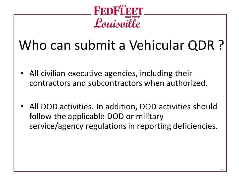 Who can submit a Vehicular QDR ? All civilian executive agencies, including their contractors and subcontractors when authorized. All DOD activities.