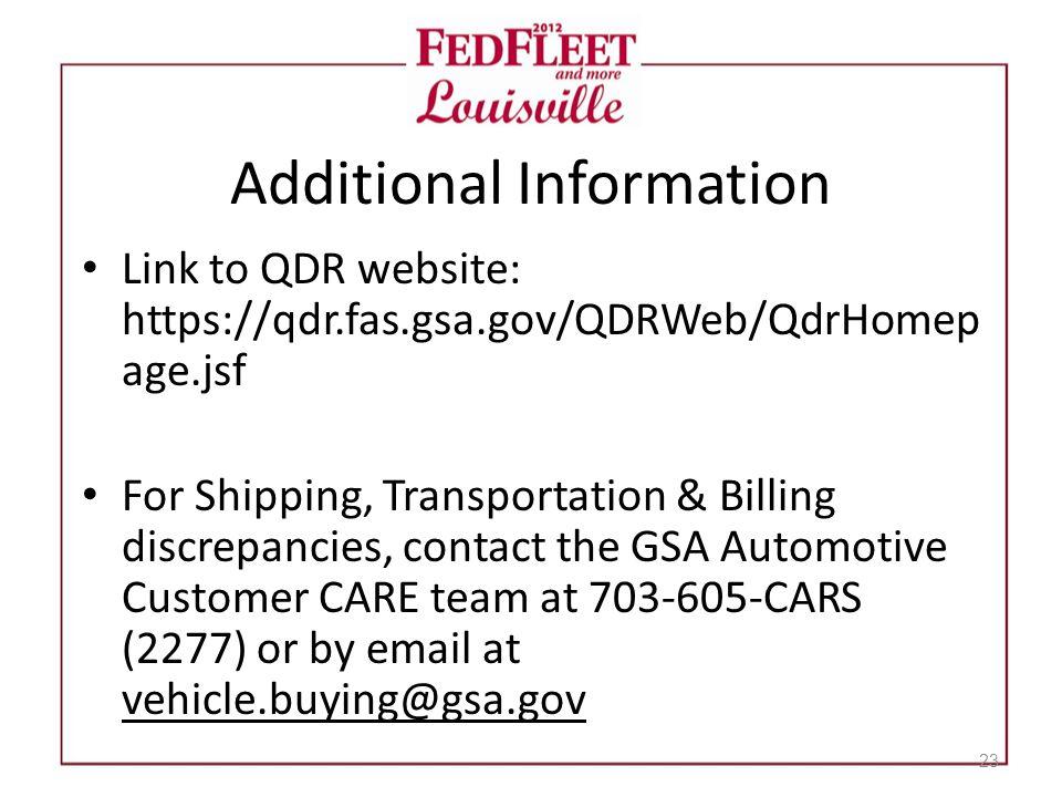 Additional Information Link to QDR website: https://qdr.fas.gsa.gov/QDRWeb/QdrHomep age.jsf For Shipping, Transportation & Billing discrepancies, cont