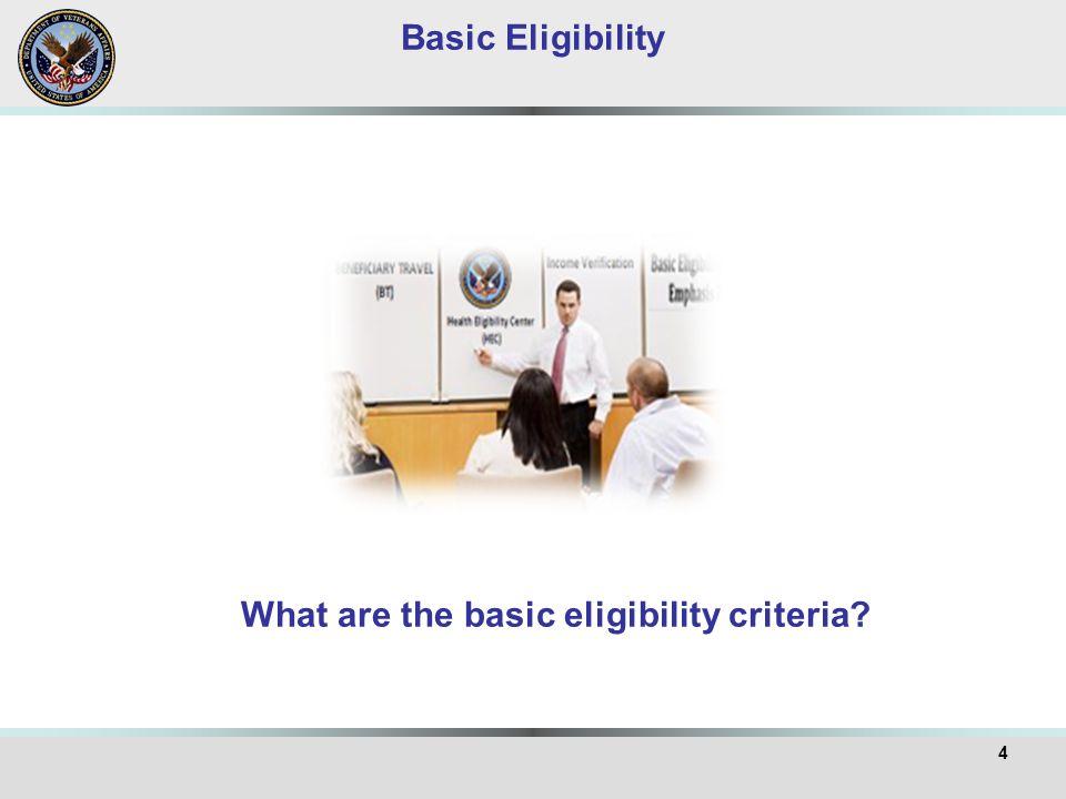 4 Basic Eligibility What are the basic eligibility criteria