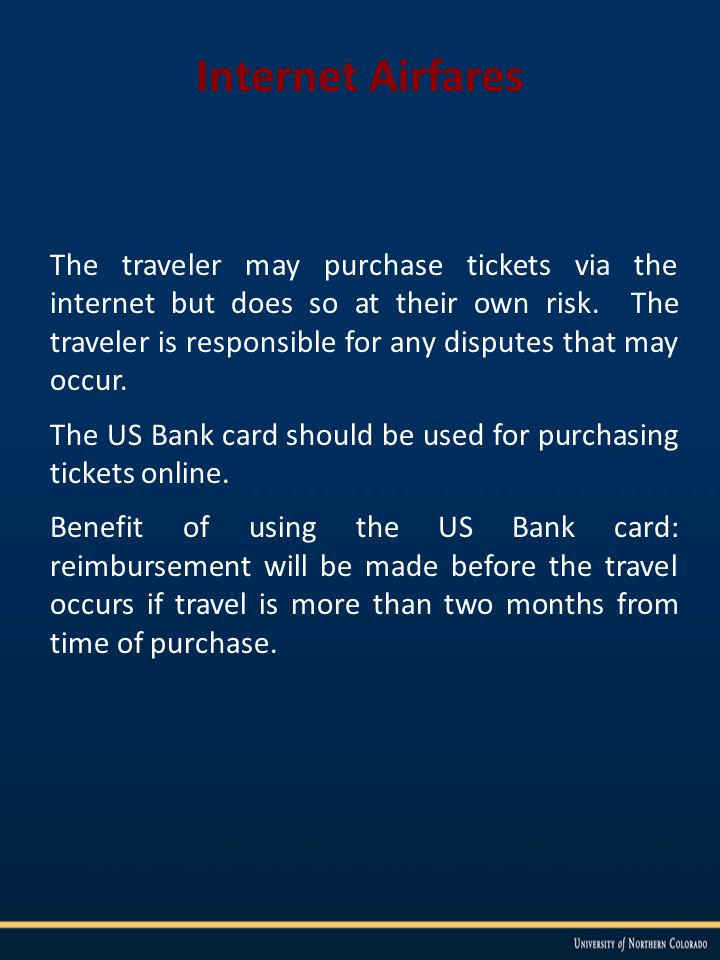 Internet Airfares The traveler may purchase tickets via the internet but does so at their own risk.
