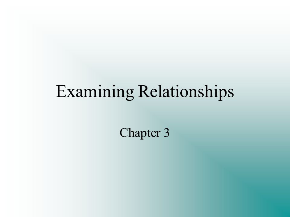 Examining Relationships Chapter 3