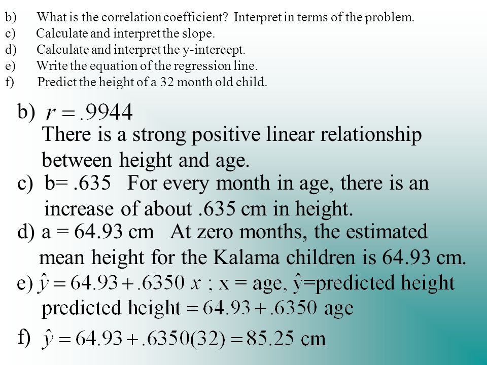 b) What is the correlation coefficient. Interpret in terms of the problem.