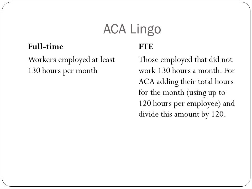 ACA Lingo: Full Time and FTE example