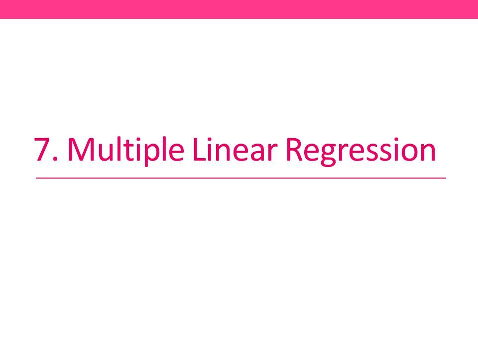 7. Multiple Linear Regression