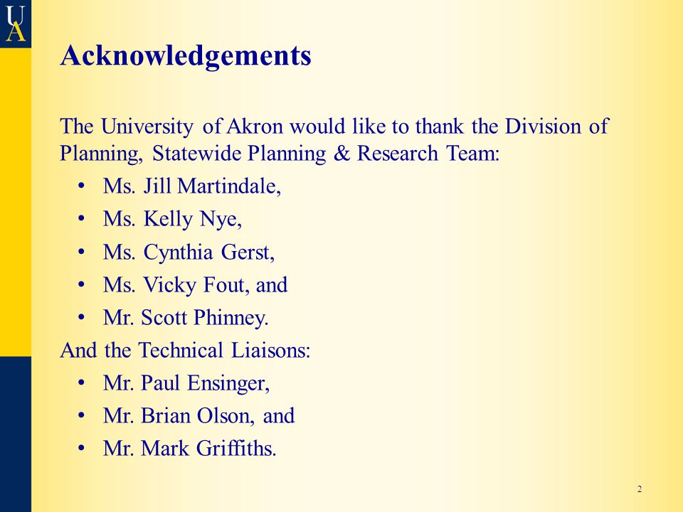 Acknowledgements The University of Akron would like to thank the Division of Planning, Statewide Planning & Research Team: Ms.