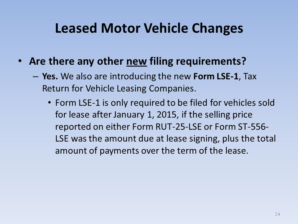 Leased Motor Vehicle Changes Are there any other new filing requirements.