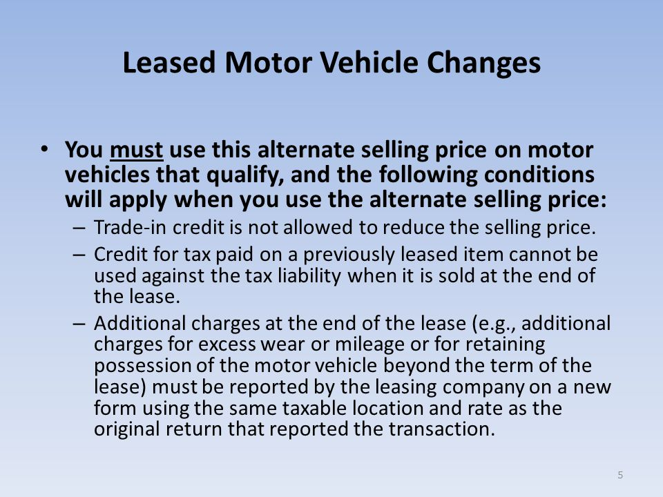 Leased Motor Vehicle Changes 46 Line 2 (trade-in) cannot be used when Step 7, Box A is marked