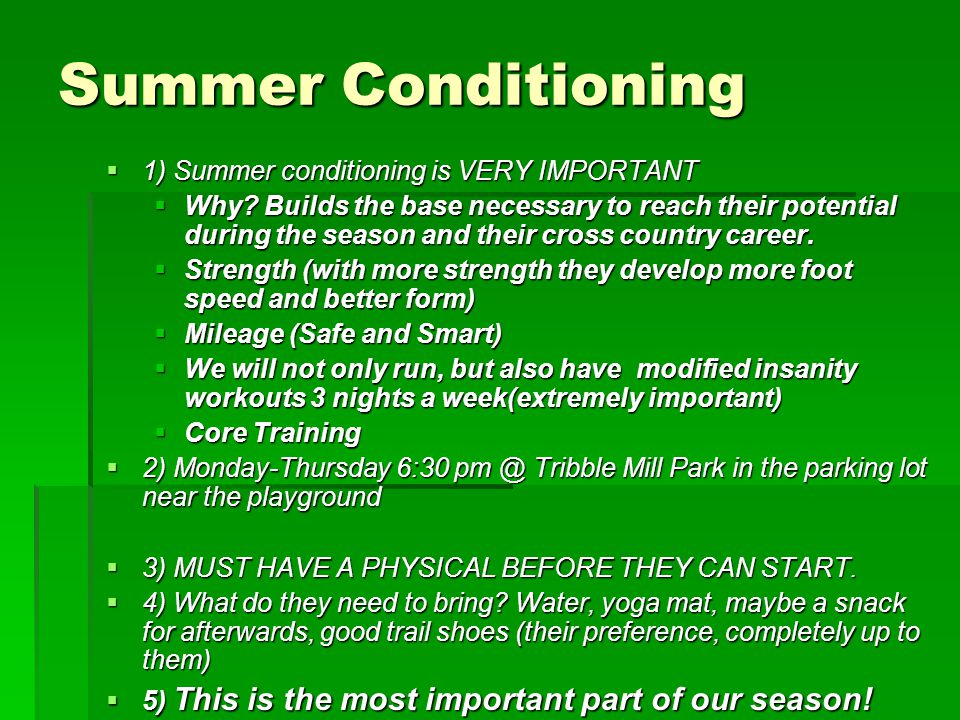 Summer Conditioning  1) Summer conditioning is VERY IMPORTANT  Why.