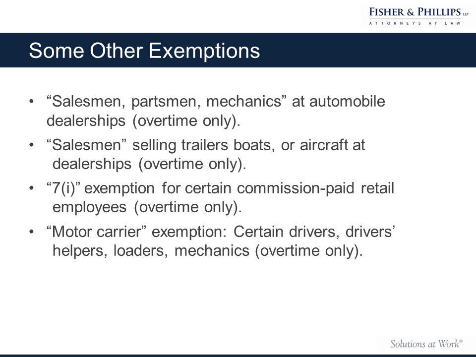 Salesmen, partsmen, mechanics at automobile dealerships (overtime only).