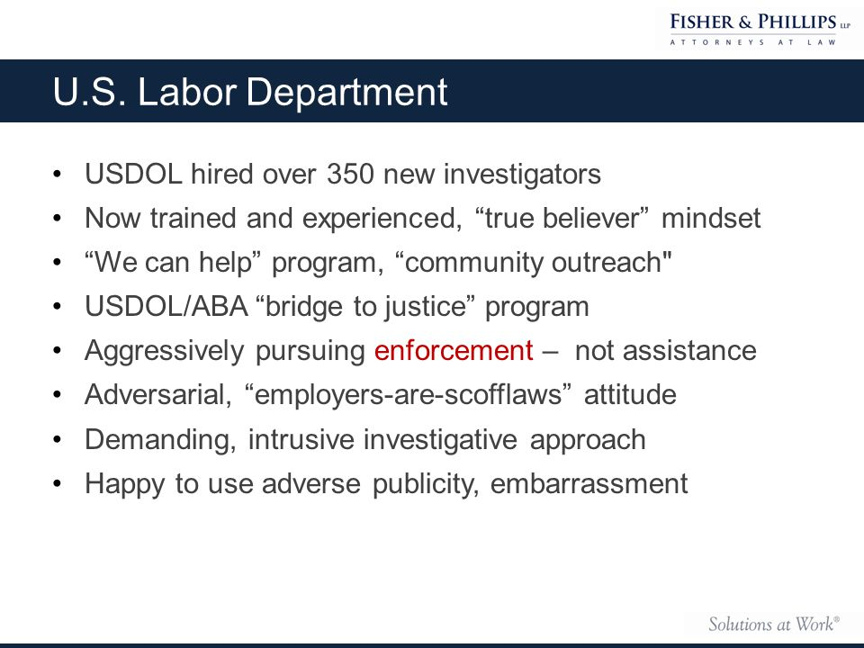 """U.S. Labor Department USDOL hired over 350 new investigators Now trained and experienced, """"true believer"""" mindset """"We can help"""" program, """"community ou"""