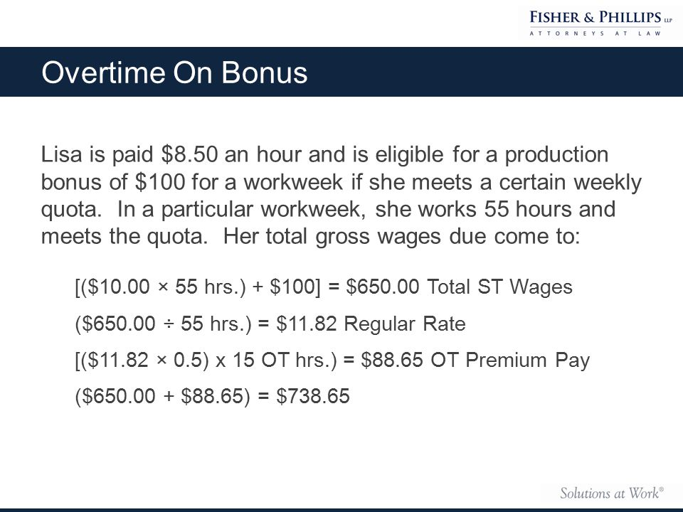 Lisa is paid $8.50 an hour and is eligible for a production bonus of $100 for a workweek if she meets a certain weekly quota.