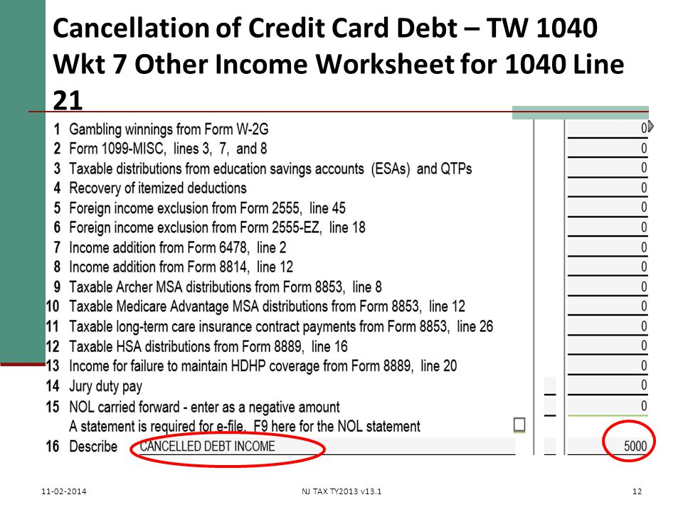 Cancellation of Credit Card Debt – TW 1040 Wkt 7 Other Income Worksheet for 1040 Line 21 12 11-02-2014NJ TAX TY2013 v13.1