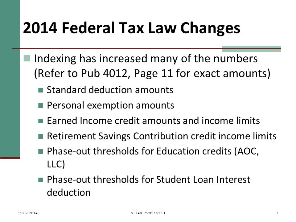 2014 TaxWise Changes (cont'd) Can access TaxWise using Chrome Only for 2014 TaxWise, not prior years Data entry on tablets may be impractical Printer configuration may be different New forms for ACA added to TaxWise (covered in separate modules) 23 11-02-2014NJ TAX TY2013 v13.1