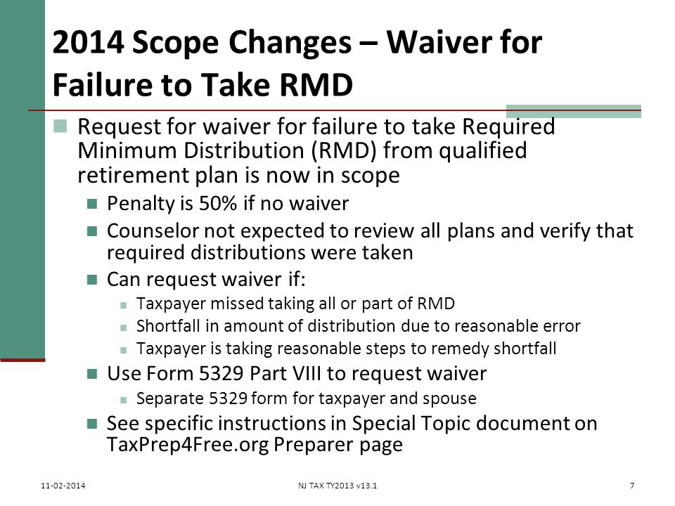 Form 5329 for Waiver for Failure to Take RMD (cont'd) 8 11-02-2014NJ TAX TY2013 v13.1