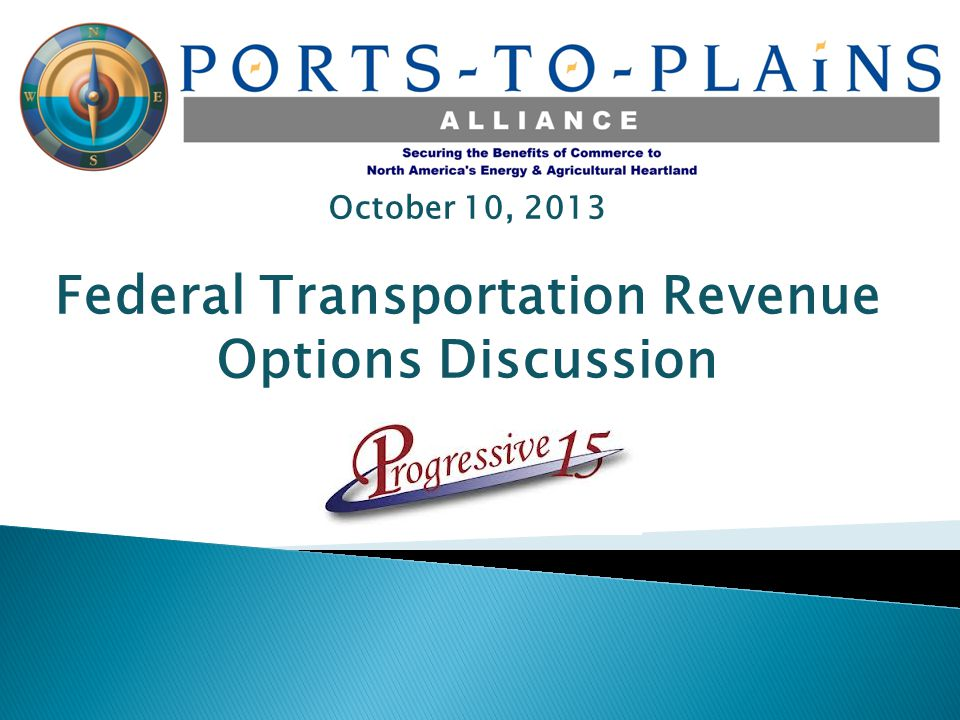 October 10, 2013 Federal Transportation Revenue Options Discussion