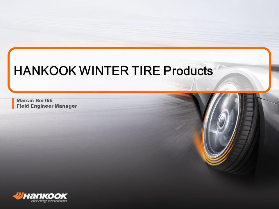 HANKOOK WINTER TIRE Products Marcin Bortlik Field Engineer Manager