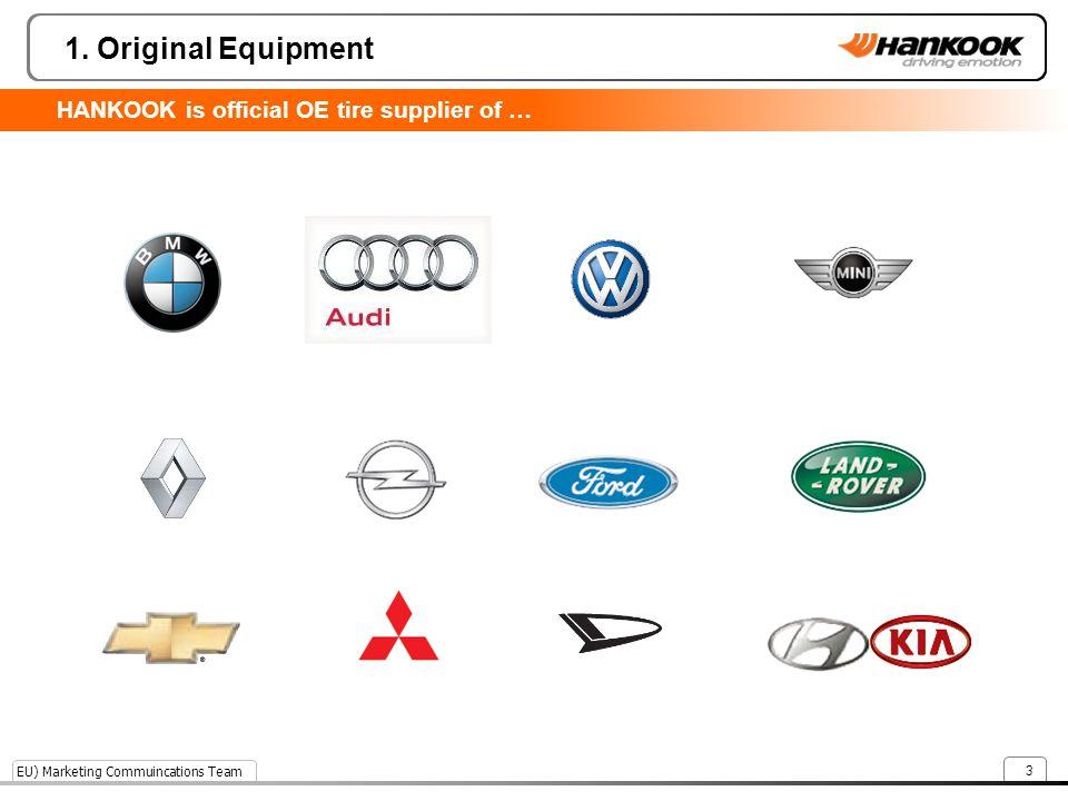 EU) Marketing Commuincations Team 3 1. Original Equipment HANKOOK is official OE tire supplier of …