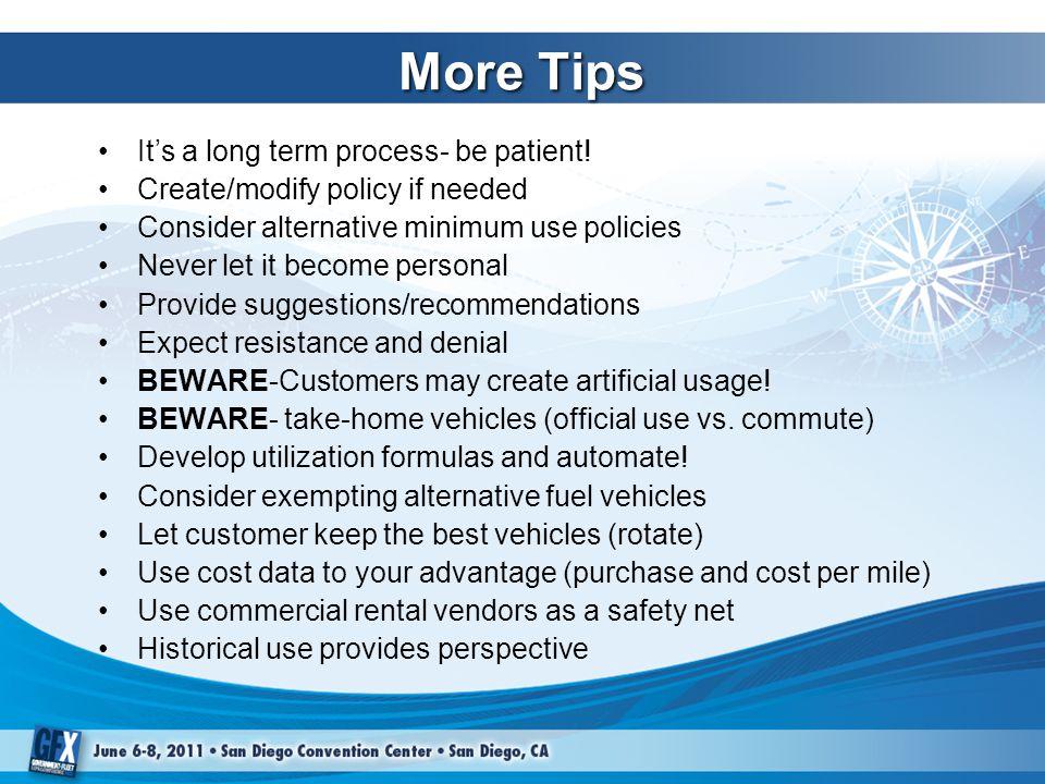 More Tips It's a long term process- be patient.